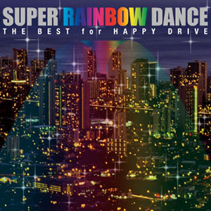 SUPER RAINBOW DANCE